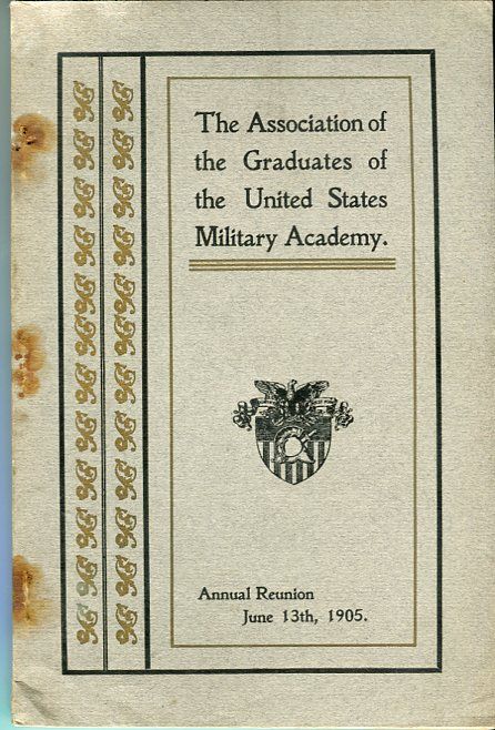 Image for Thirty Sixth Annual Reunion of the Association of the Graduates of the United States Military Academy at West Point, New York, June 13th, 1905