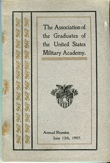 Image for Thirty Eighth Annual Reunion of the Association of the Graduates of the United States Military Academy at West Point, New York, June 13th, 1907