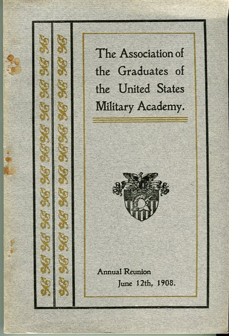 Image for Thirty Ninth Annual Reunion of the Association of the Graduates of the United States Military Academy at West Point, New York, June 12th, 1908