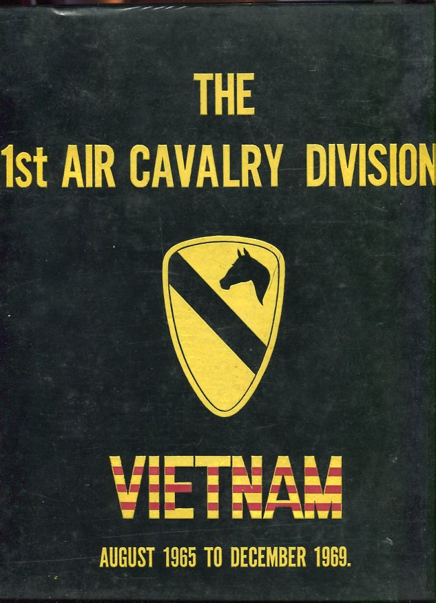Image for 1st Air Cavalry Division: Memoirs of the First Team, Vietnam, August 1965- December 1969