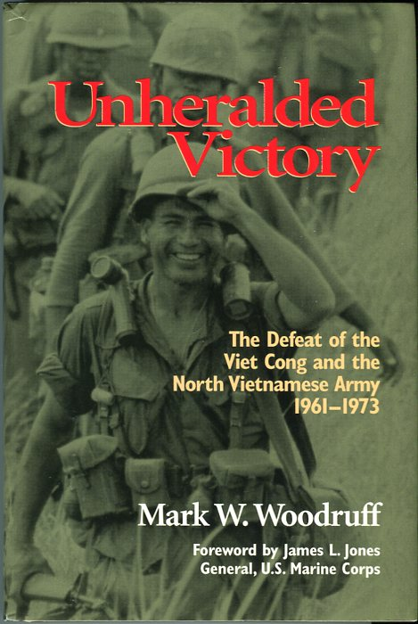 Image for Unheralded Victory: The Defeat of the Viet Cong and the North Vietnamese Army 1961- 1973