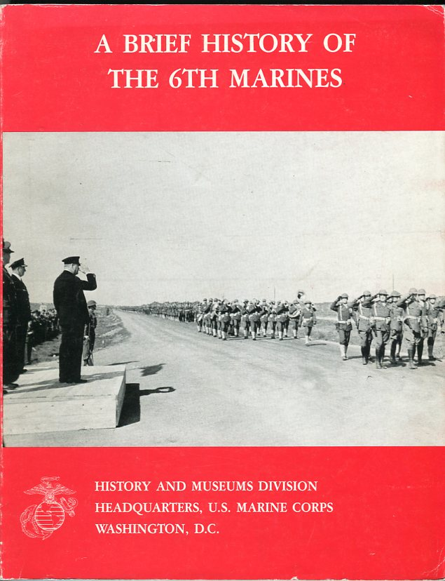 Image for A Brief History of the 6th Marines (Marine Corps Regimental History Series)