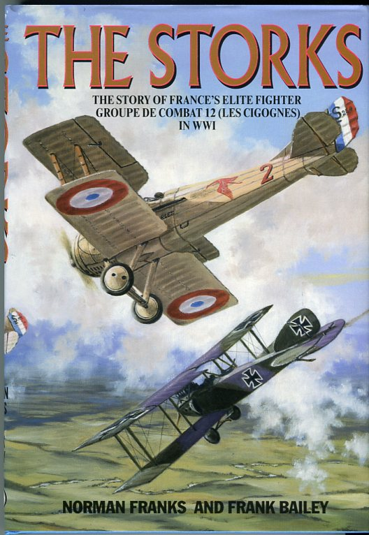 Image for The Storks: The Story of the Les Cigognes, France's Elite Fighter Group of WWI
