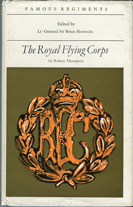 Image for The Royal Flying Corps (Per Ardua Ad Astra)  (Famous Regiments Series)