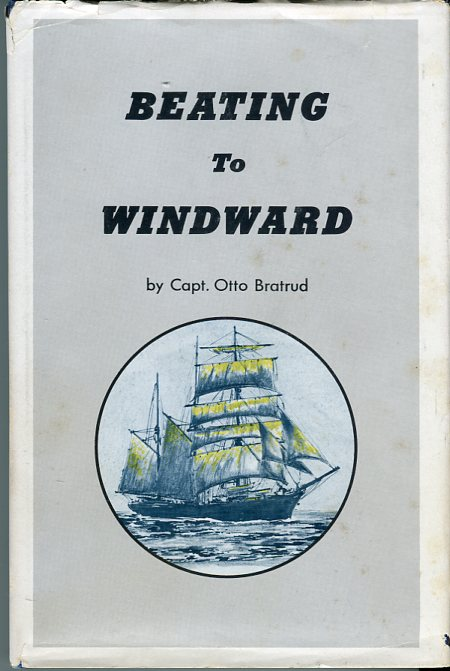 Image for Beating to Windward: Afloat and Ashore