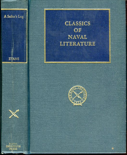 Image for A Sailor's Log, Recollections of Forty Years of Naval Life (Classics of Naval Literature Series)
