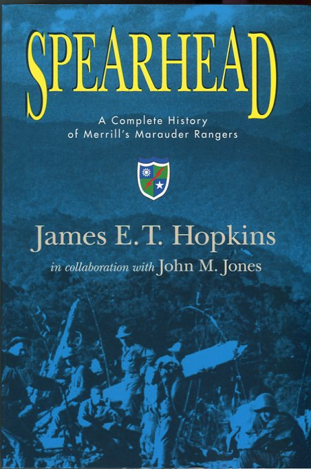 Image for Spearhead: A Complete History of Merrill's Maurauder Rangers