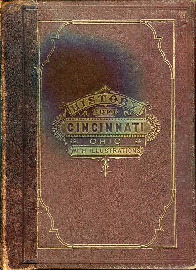 Image for History of Cincinnati, Ohio, with Illustrations and Biographical Sketches