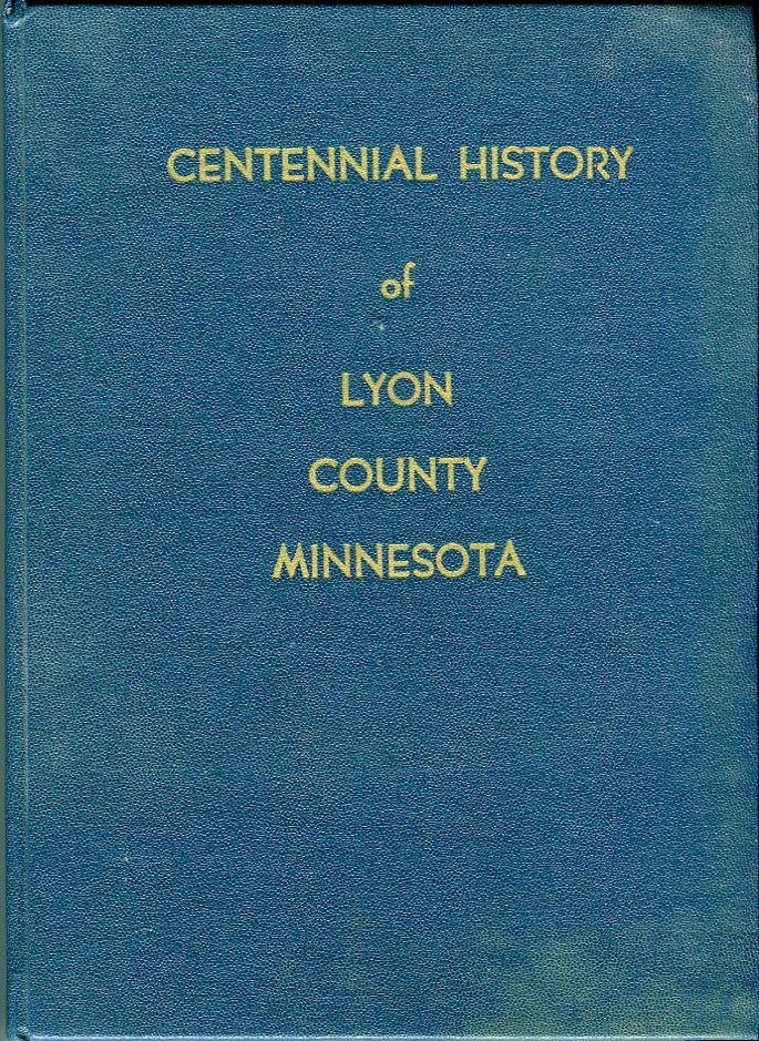 Image for The Centennial History of Lyon County Minnesota