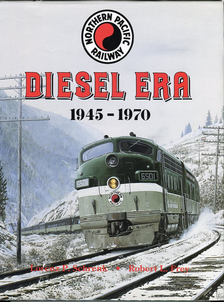 Image for Northern Pacific Railway Diesel Era 1945- 1970