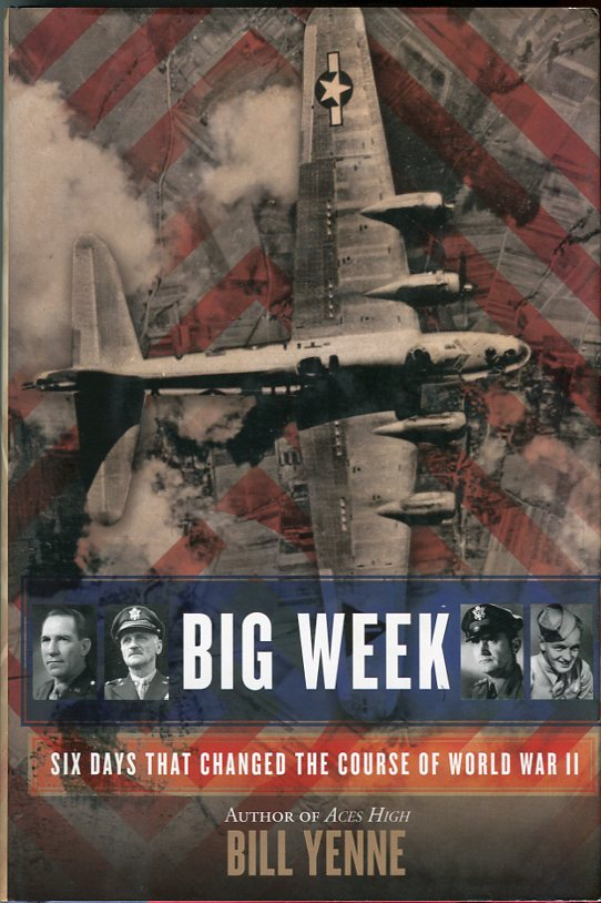 Image for Big Week: Six Days That Changed the Course of World War II