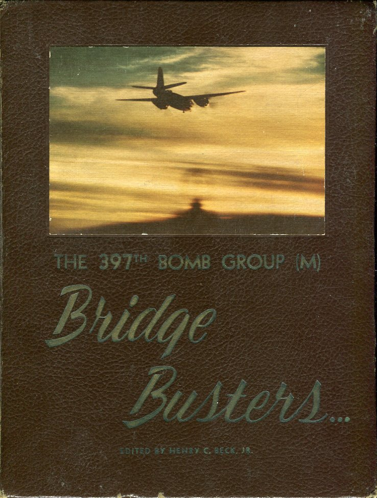 Image for The 397th Bomb Group (M) Bridge Busters