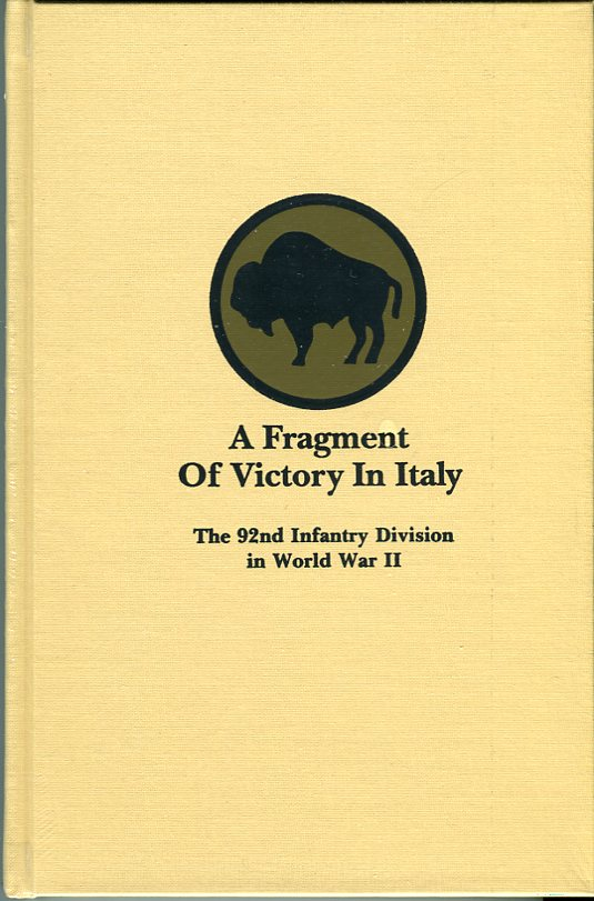 Image for A Fragment of Victory in Italy: The 92nd Infantry Division in World War II (Battery Press Divisional Series)