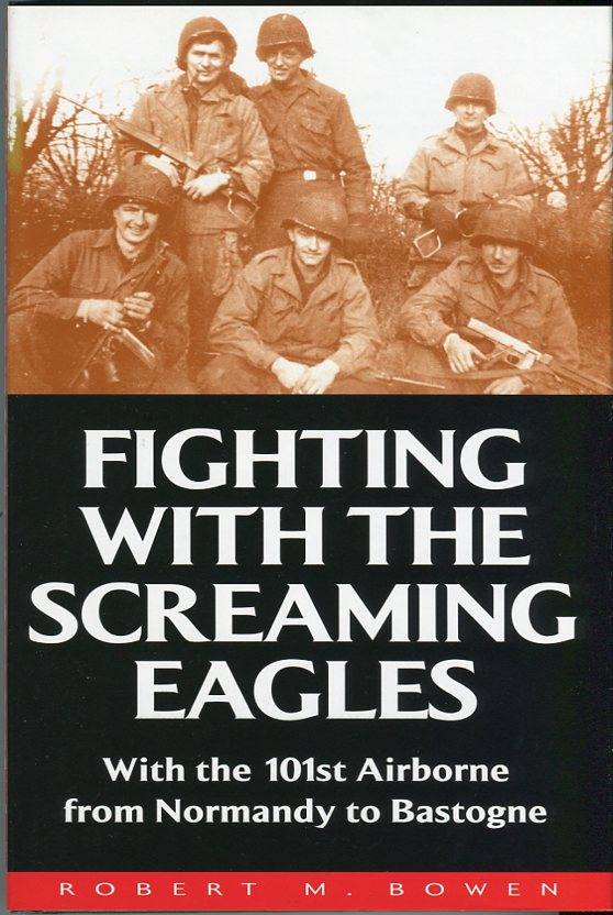 Image for Fighting with the Screaming Eagles: With the 101st Airborne from Normandy to Bastogne