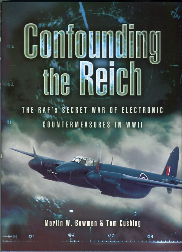 Image for Confounding the Reich: The RAF's Secret War of Electronic Countermeasures in WWII: The Story of 100 (Special Duties) Group RAF Bomber Command 1943- 1945