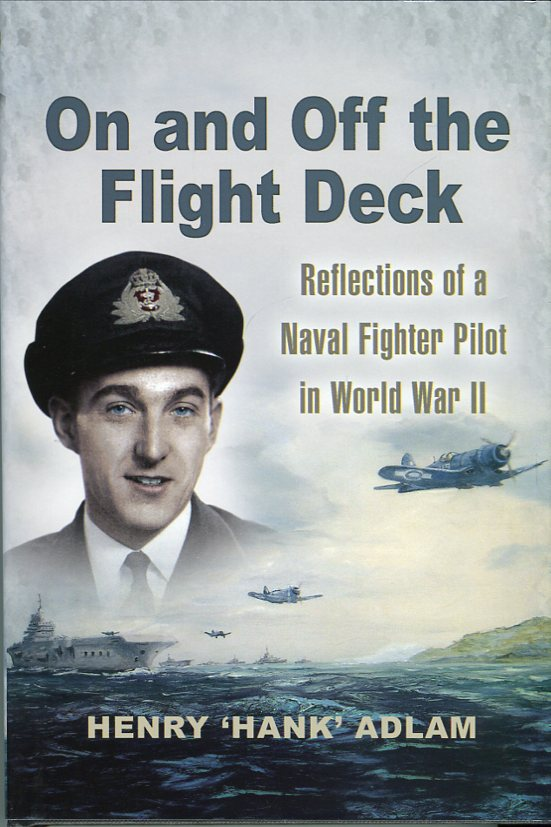 Image for On and Off the Flight Deck: Recollections of a Naval Fighter Pilot in World War II, an Autobiography: Book 1: The Years 1941- 1948