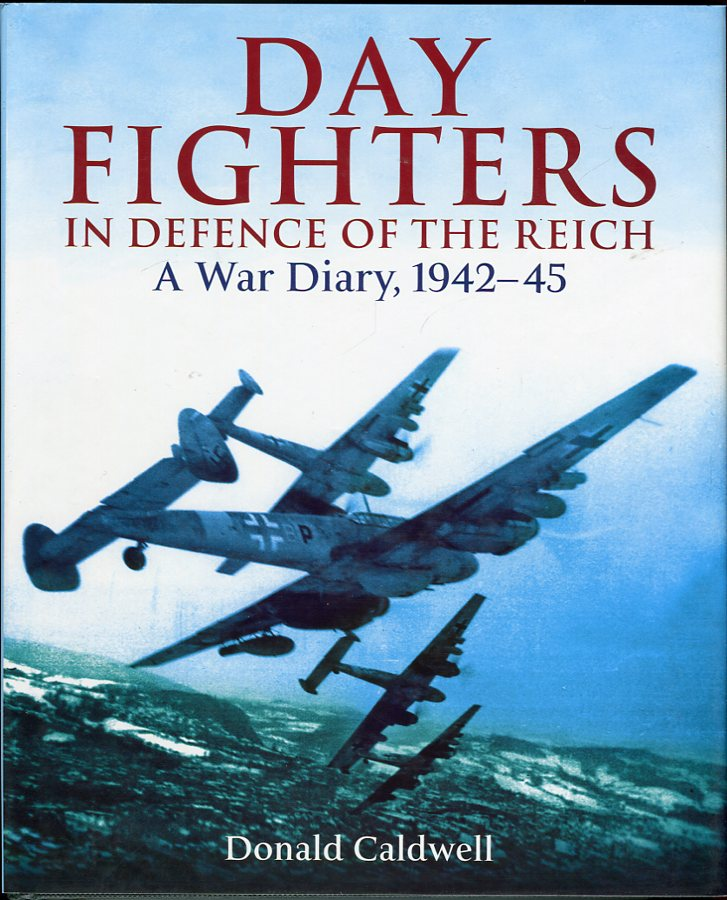 Image for Day Fighters in Defence of the Reich: A War Diary, 1942- 45