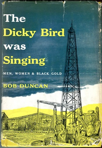 Image for The Dicky Bird Was Singing: Men, Women & Black Gold