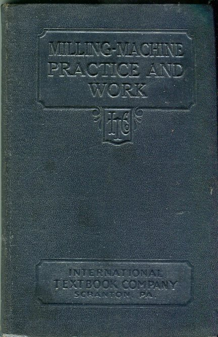 Image for Milling Machine Practice and Work (Milling Machine Practice; Milling Machine Indexing and Spiral Work) (Volume 183)