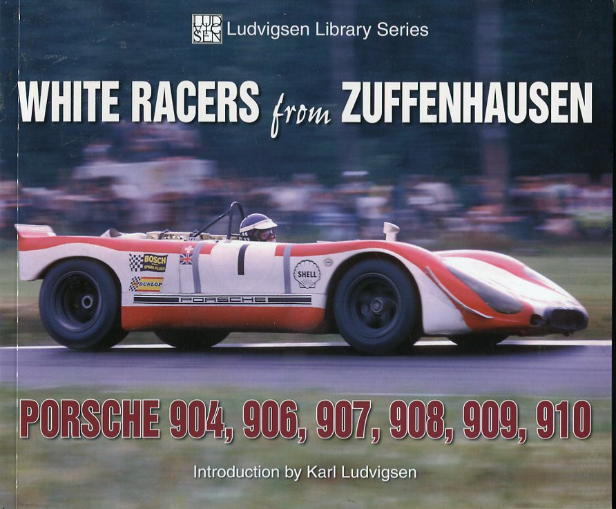 Image for White Racers From Zuffenhausen: Porsche 904, 906, 907, 908, 909, 910 (Ludvigsen Library Series)