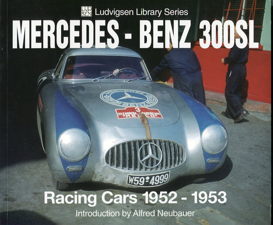 Image for Mercedes Benz 300SL: Racing Cars 1952- 1953 (Ludvigsen Library Series)