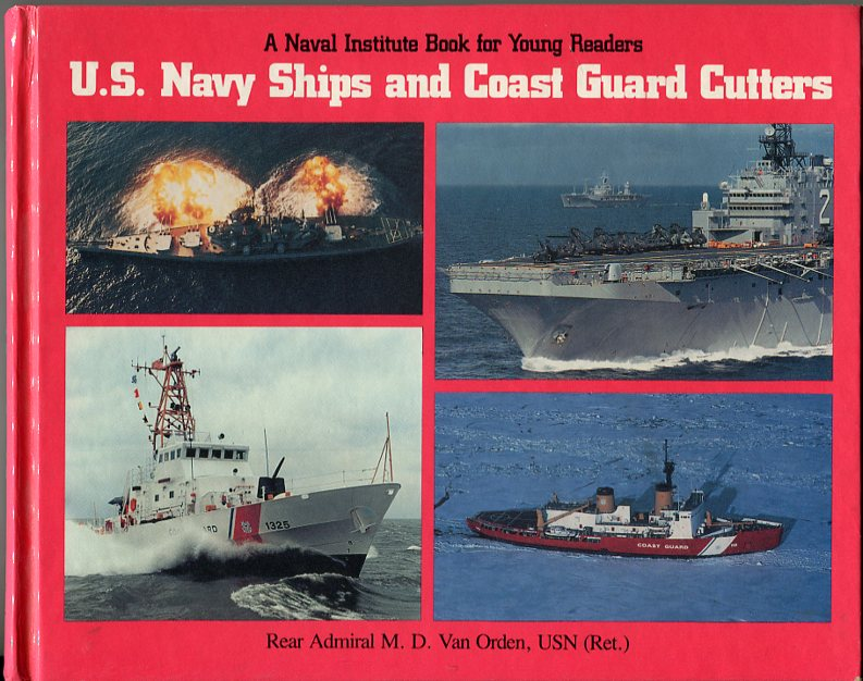 Image for U.S. Navy Ships and Coast Guard Cutters (A Naval Institute Book for Young Readers)