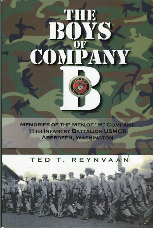 Image for The Boys of Company B: Memories of the Men of 'B' Company, 11th Infantry Battalion USMCR, Aberdeen, Washington