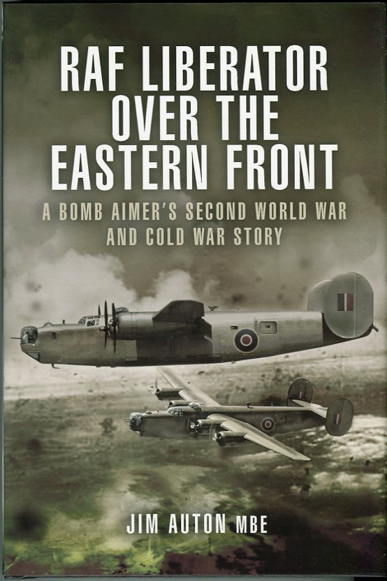 Image for RAF Liberator Over the Eastern Front: A Bomb Aimer's Second World War and Cold War Story