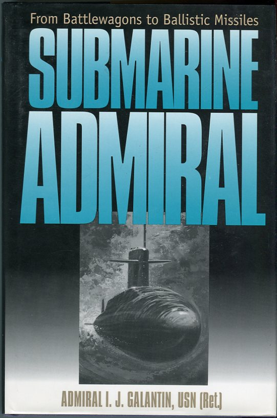 Image for Submarine Admiral: From Battlewagons to Ballistic Missiles