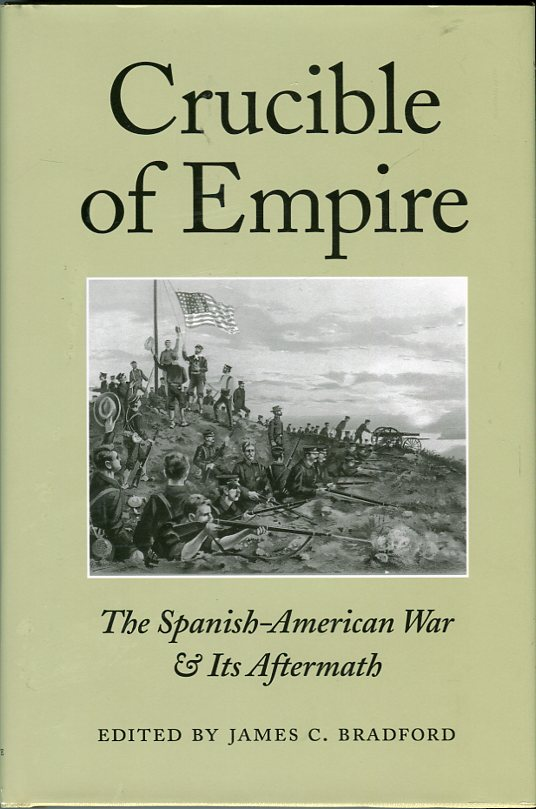 Image for Crucible of Empire: The Spanish American War & Its Aftermath
