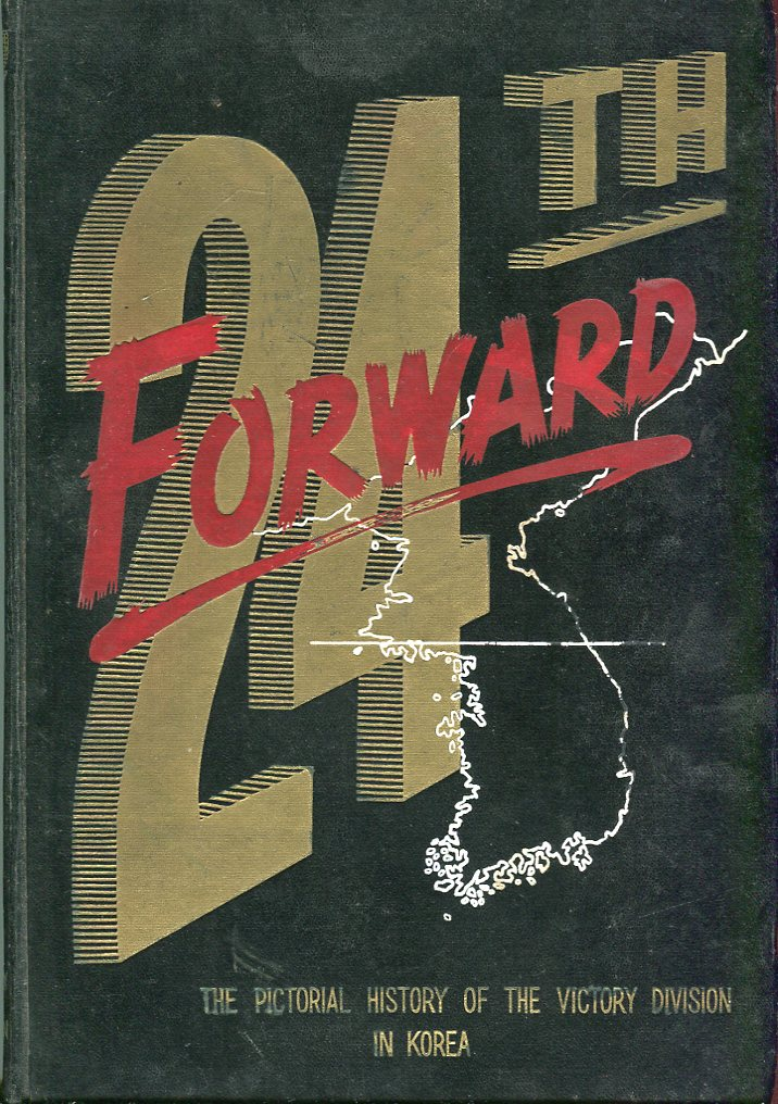 Image for 24th Forward: The Pictorial History of the Victory Division in Korea