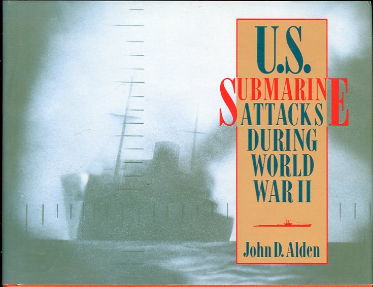 Image for U.S. Submarine Attacks During World War II (Including Allied Submarine Attacks in the Pacific Theater)