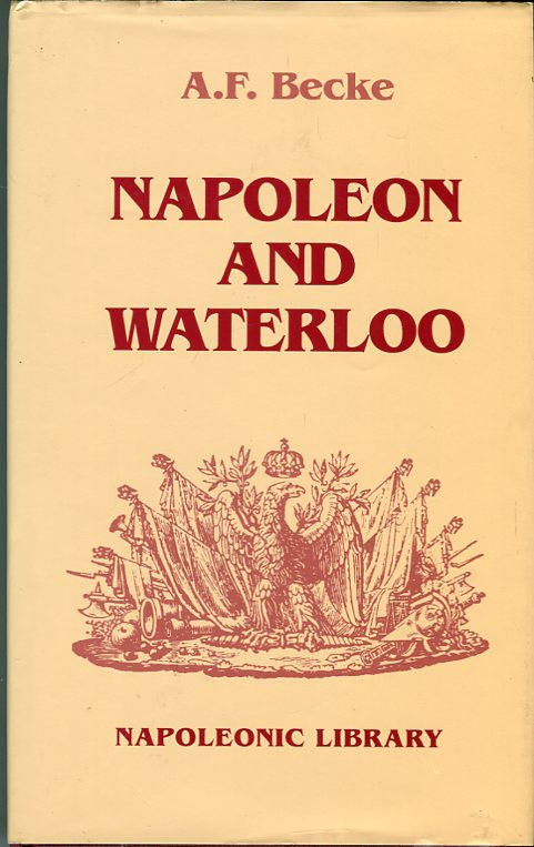 Image for Napoleon and Waterloo: The Emperor's Campaign With the Armee Du Nord (Napoleonic Library Series)