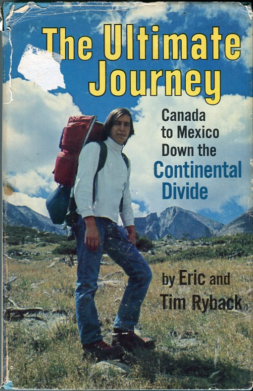 Image for The Ultimate Journey: Canada to Mexico Down the Continental Divide