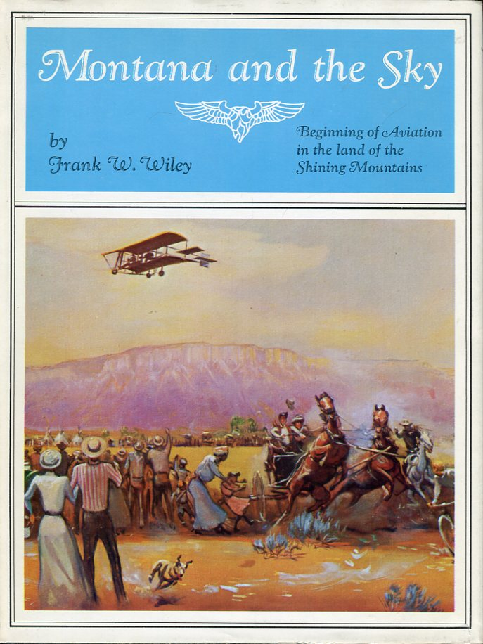 Image for Montana and the Sky: Beginning of Aviation in the Land of the Shining Mountains