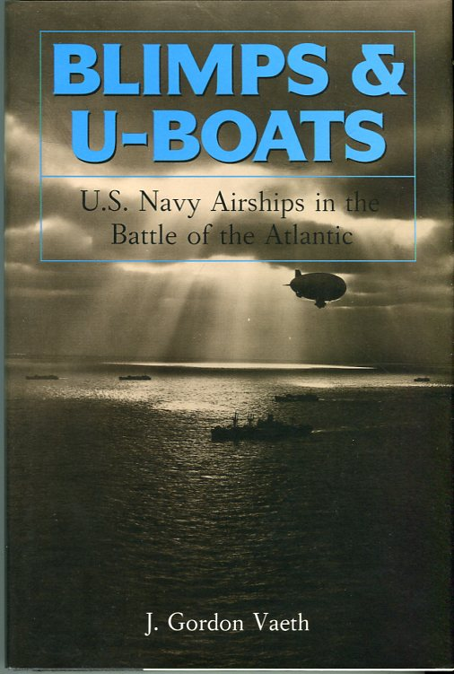 Image for Blimps & U- Boats: U.S. Navy Airships in the Battle of the Atlantic