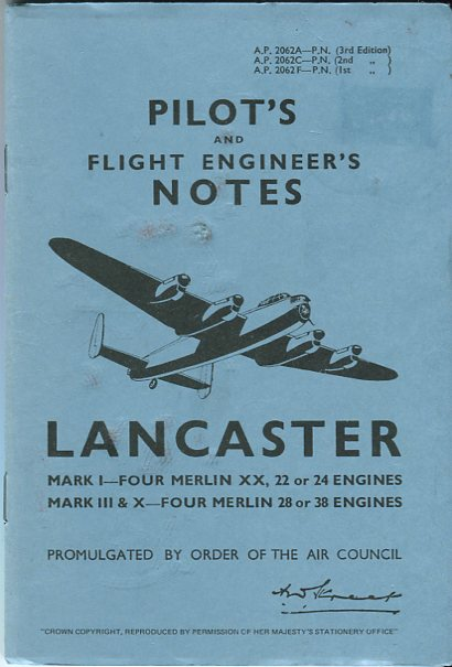 Image for Pilot's and Flight Engineer's Notes Lancaster Mark I, Four Merlin XX, 22 or 24 Engines, Mark III & X, Four Merlin 28 or 38 Engines (Air Publication 2062A)