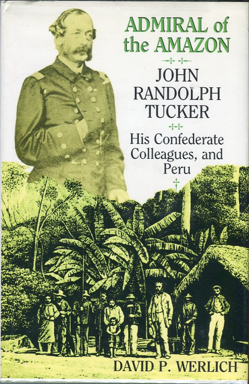 Image for Admiral of the Amazon: John Randolph Tucker, His Confederate Colleagues, and Peru