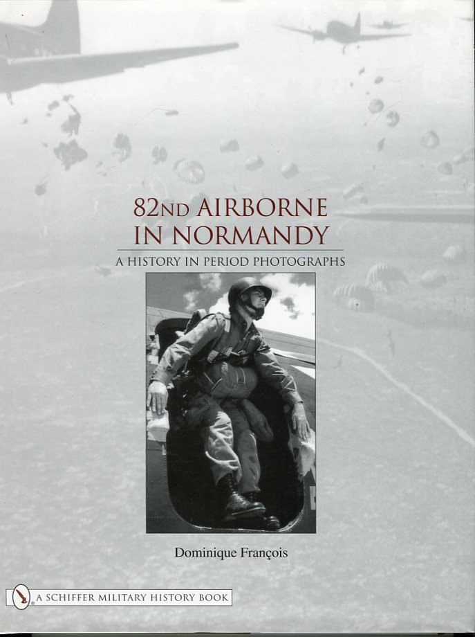 Image for 82nd Airborne in Normandy: A History in Period Photographs