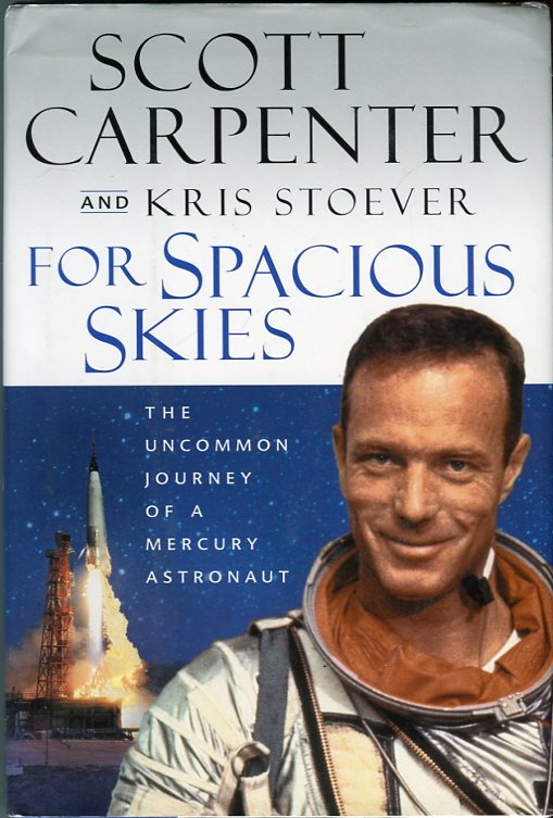 Image for For Spacious Skies: The Uncommon Journey of a Mercury Astronaut