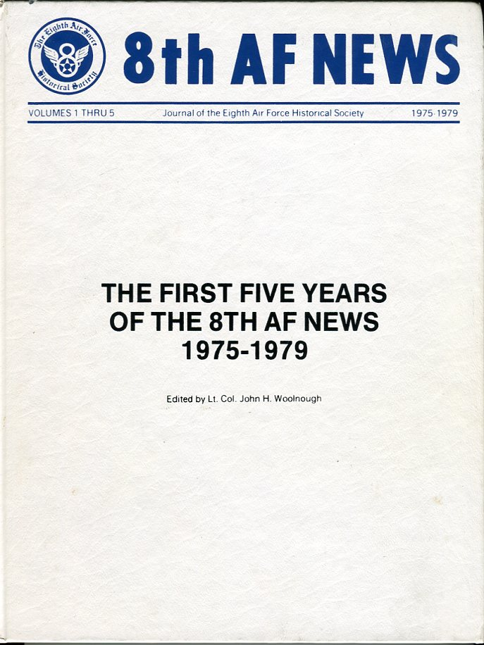 Image for 8th Air Force News: The First Five Years of the 8th AF News 1975- 1979