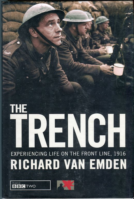 Image for The Trench: Experiencing Life on the Front Line, 1916