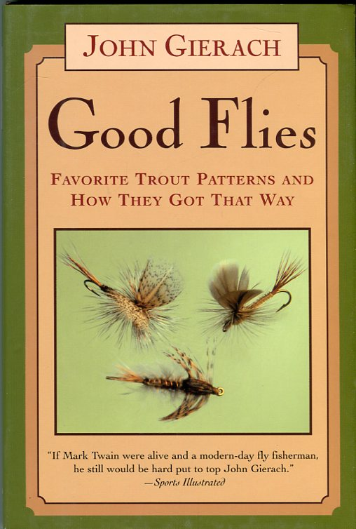 Image for Good Flies: Favorite Trout Patterns and How They Got That Way