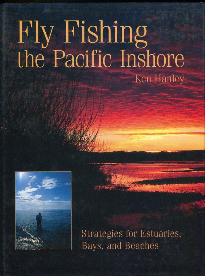 Image for Fly Fishing the Pacific Inshore: Strategies for Estuaries, Bays and Beaches