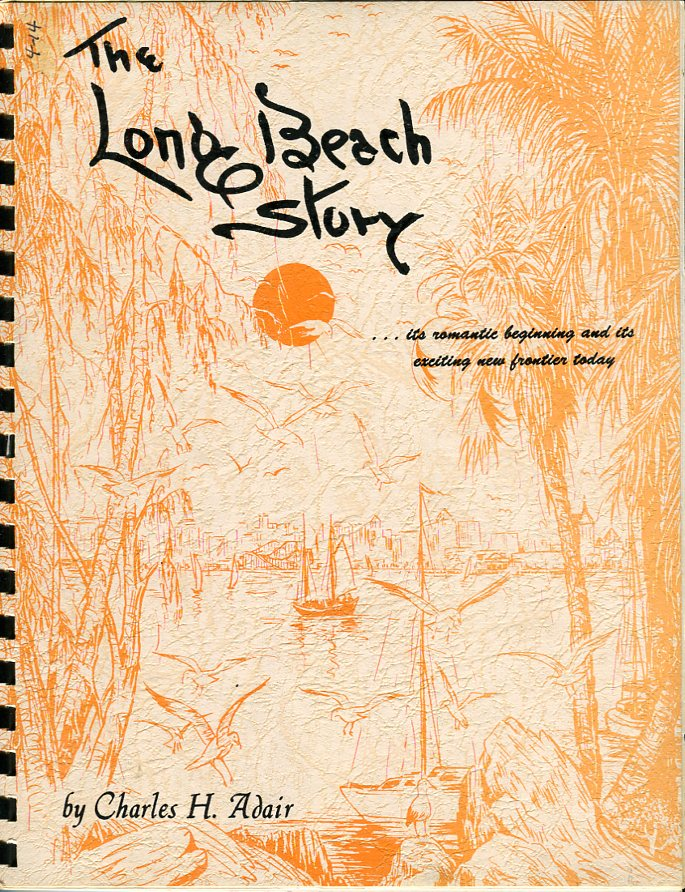 Image for The Long Beach Story: Its Romantic Beginning and Its Exciting New Frontier Today