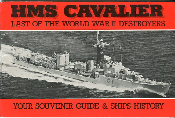 Image for HMS Cavalier: Last of the World War II Destroyers, Your Souvenir Guide & Ships History
