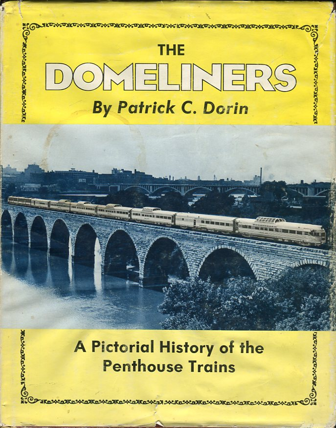 Image for The Domeliners: A Pictorial History of the Penthouse Trains