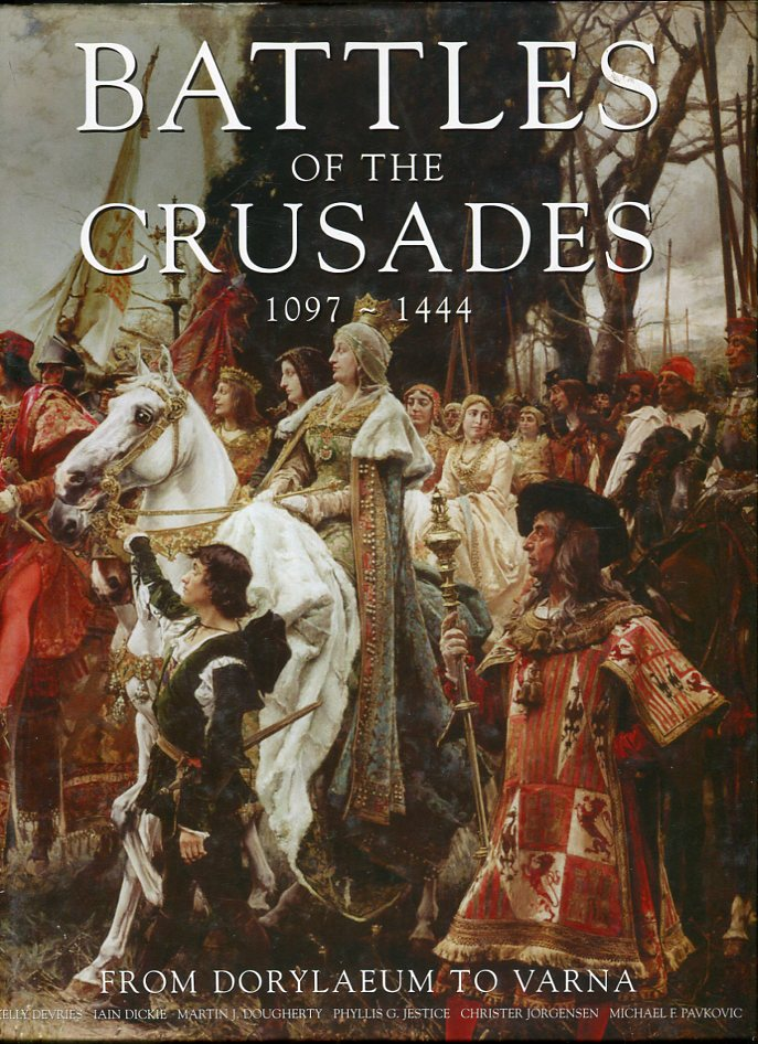 Image for Battles of the Crusades 1097- 1444: From Dorylaeum to Varna