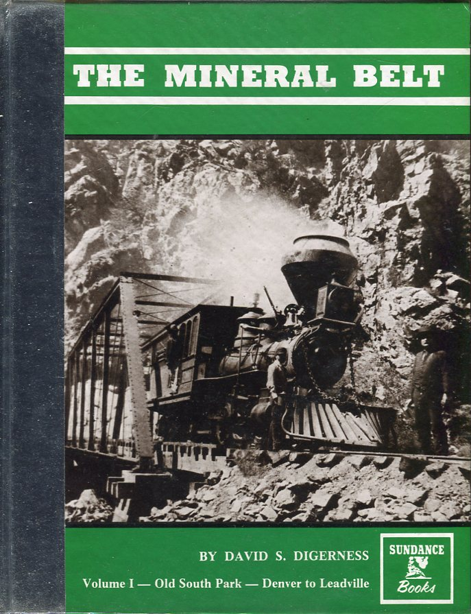 Image for The Mineral Belt: An Illustrated History, Volume I: Old South Park- Denver to Leadville