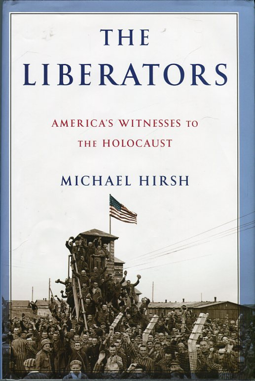 Image for The Liberators: America's Witnesses to the Holocaust